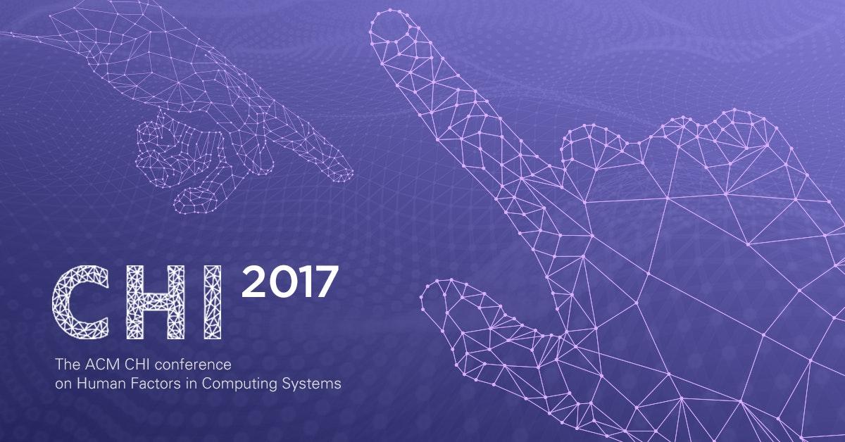 HCI의 최전선 - CHI 2017