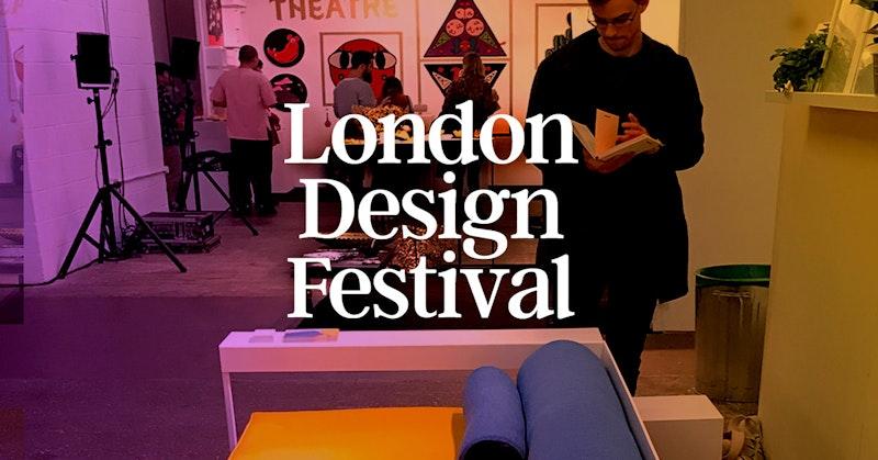 영감을 주는 모든 디자인  - 런던 디자인 페스티벌 2017