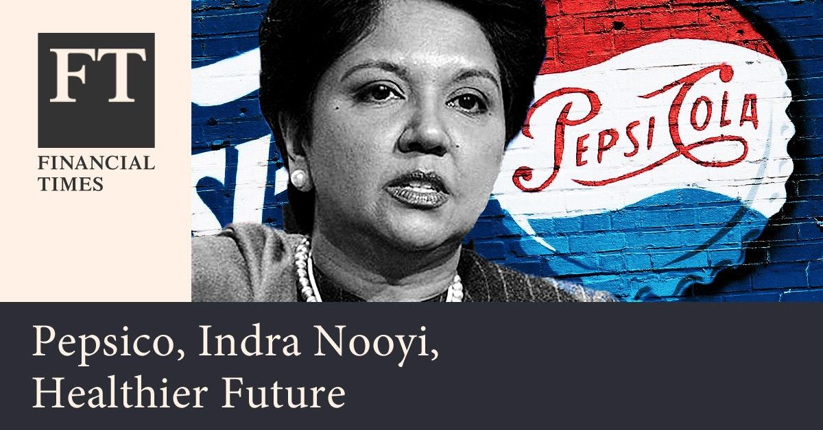 파이낸셜 타임스 - 인드라 누이가 이끈 펩시의 진화