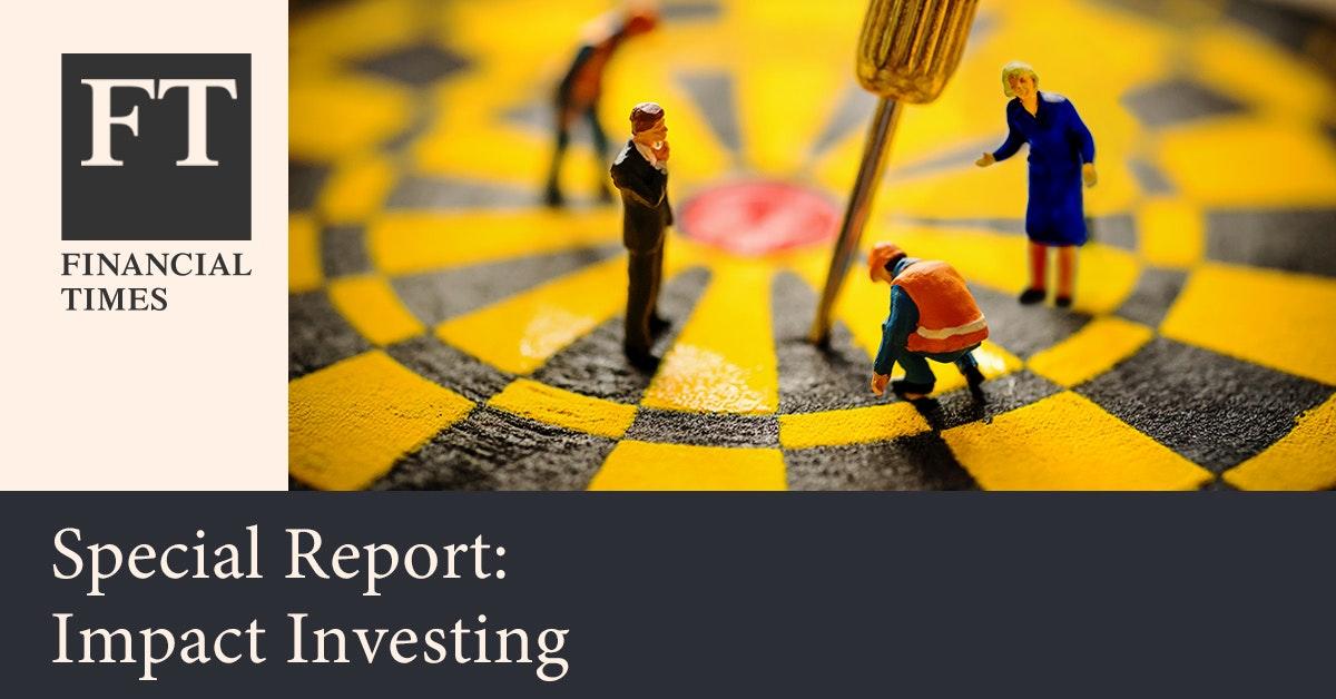 파이낸셜 타임스 - 임팩트 투자의 현재와 새로운 목표